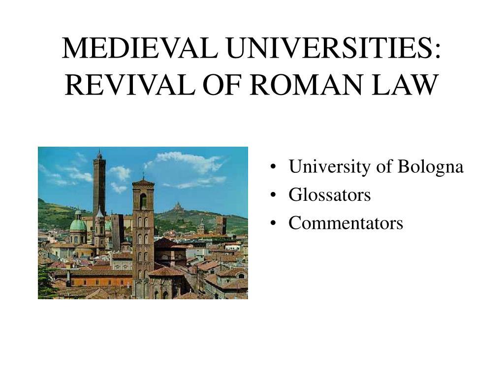 MEDIEVAL UNIVERSITIES: REVIVAL OF ROMAN LAW