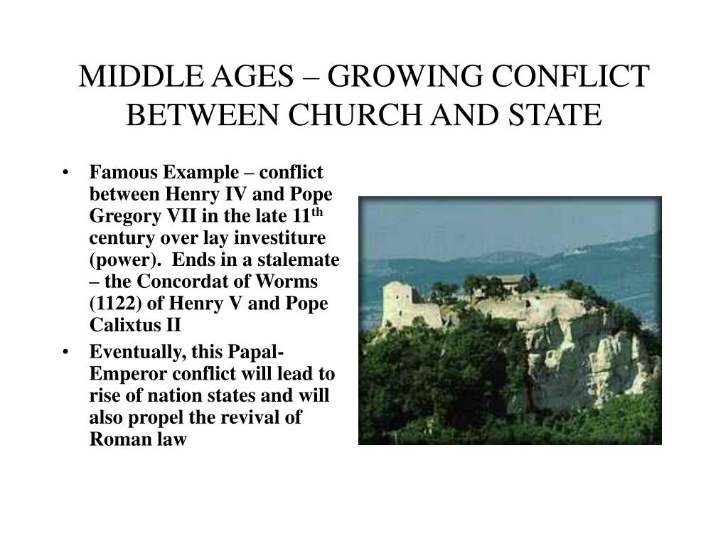 MIDDLE AGES – GROWING CONFLICT BETWEEN CHURCH AND STATE