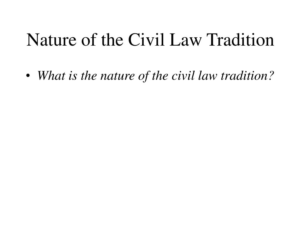 Nature of the Civil Law Tradition