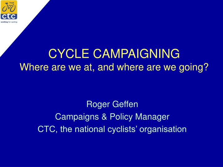 Cycle campaigning where are we at and where are we going