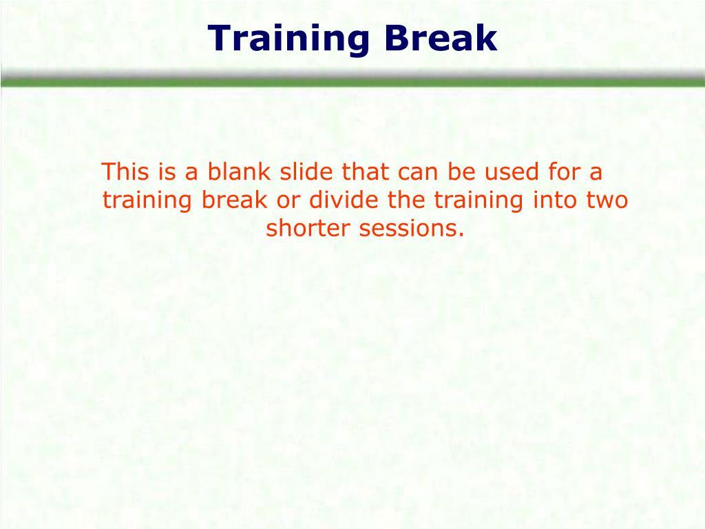 Training Break