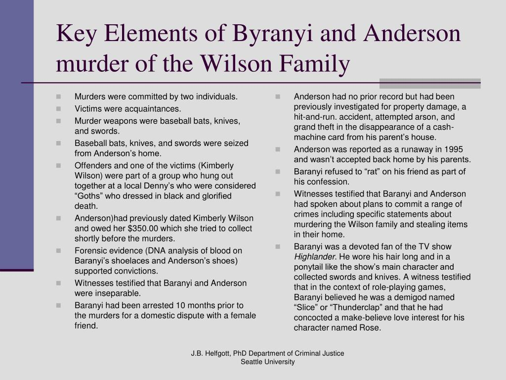 Key Elements of Byranyi and Anderson murder of the Wilson Family