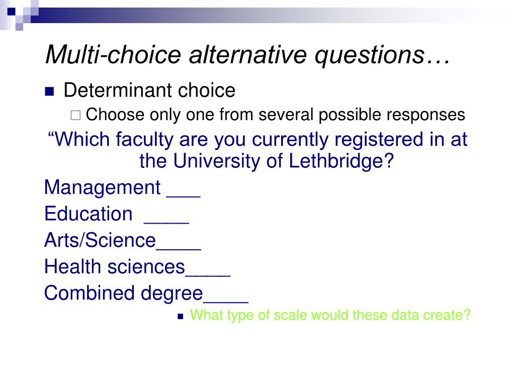 Multi-choice alternative questions…