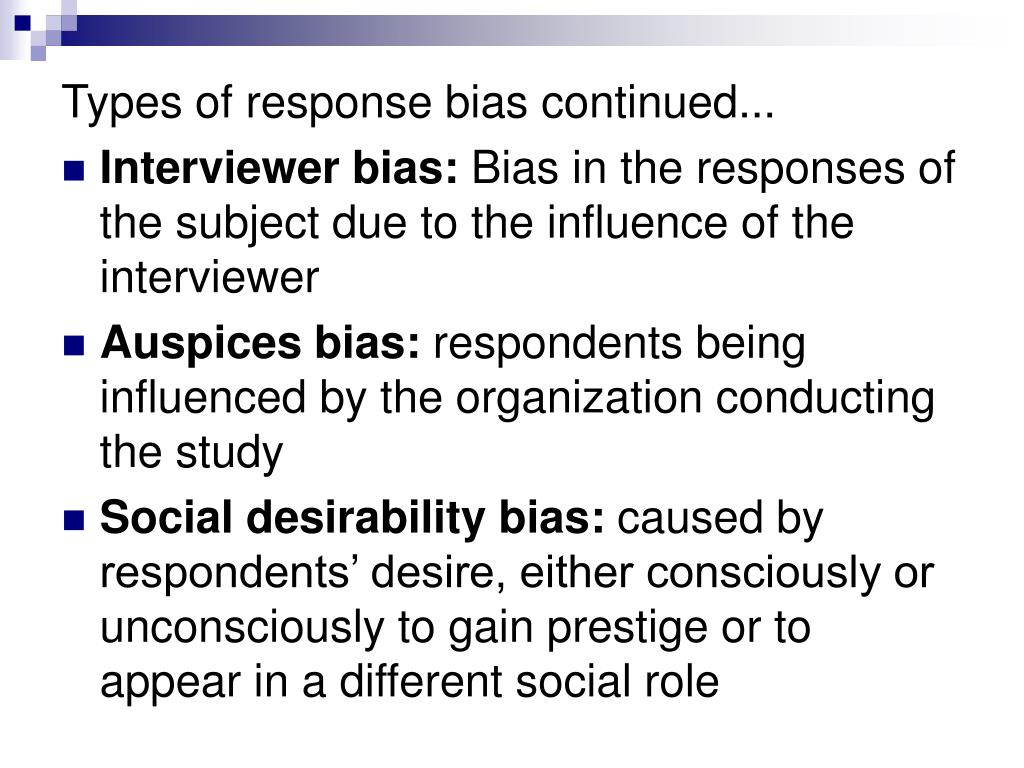 Types of response bias continued...