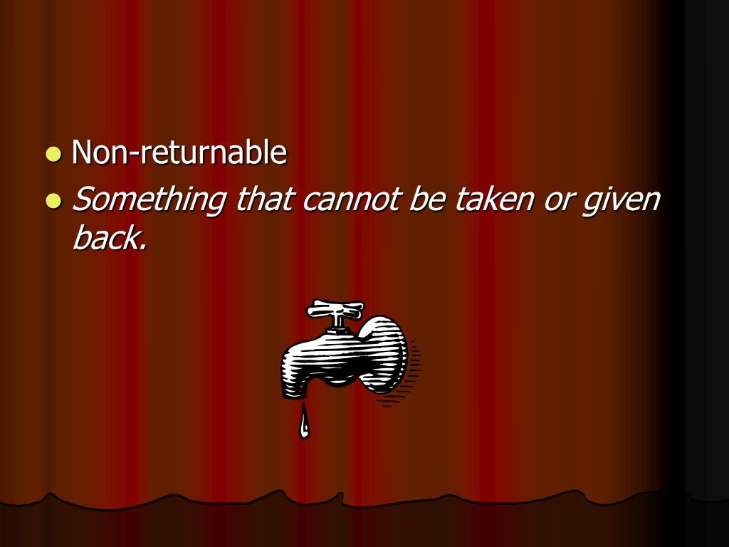 Non-returnable