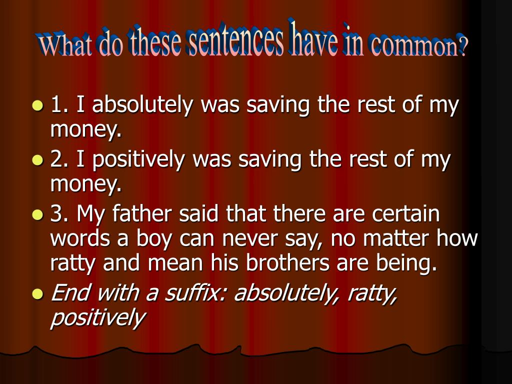 What do these sentences have in common?