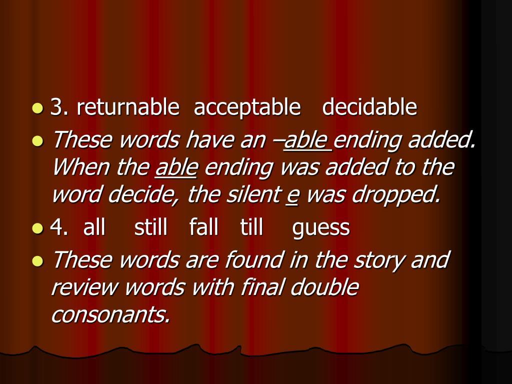 3. returnable  acceptable   decidable