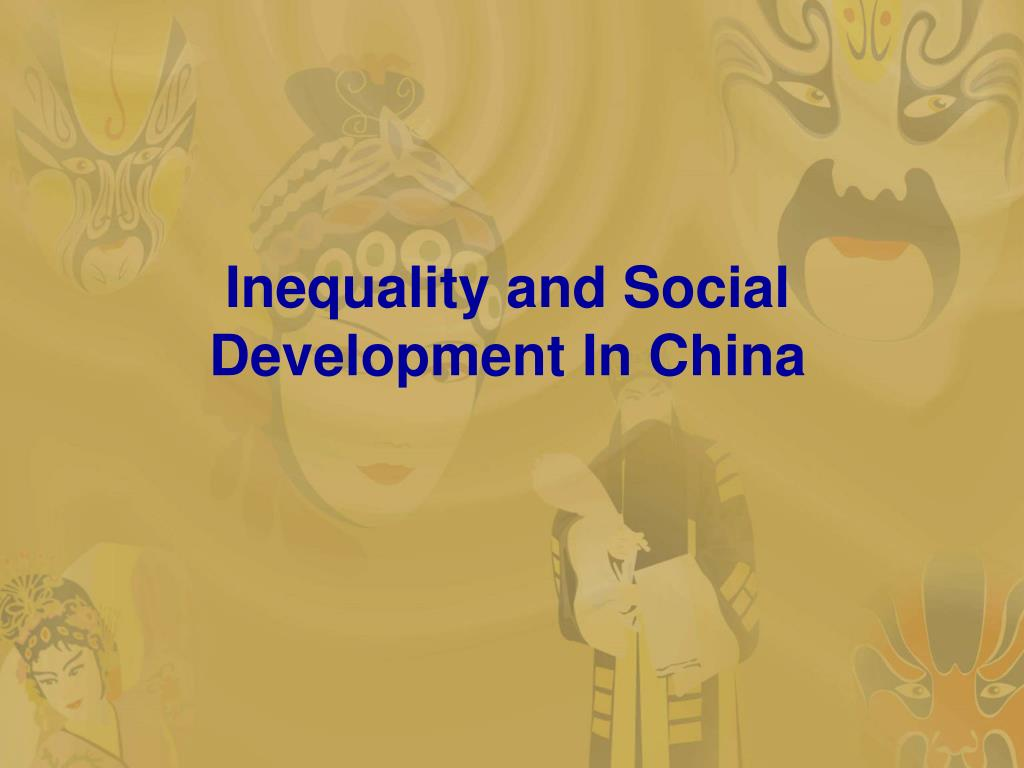Inequality and Social Development In China