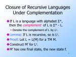 closure of recursive languages under complementation