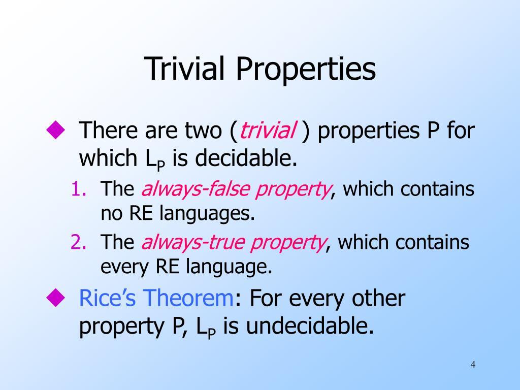 Trivial Properties