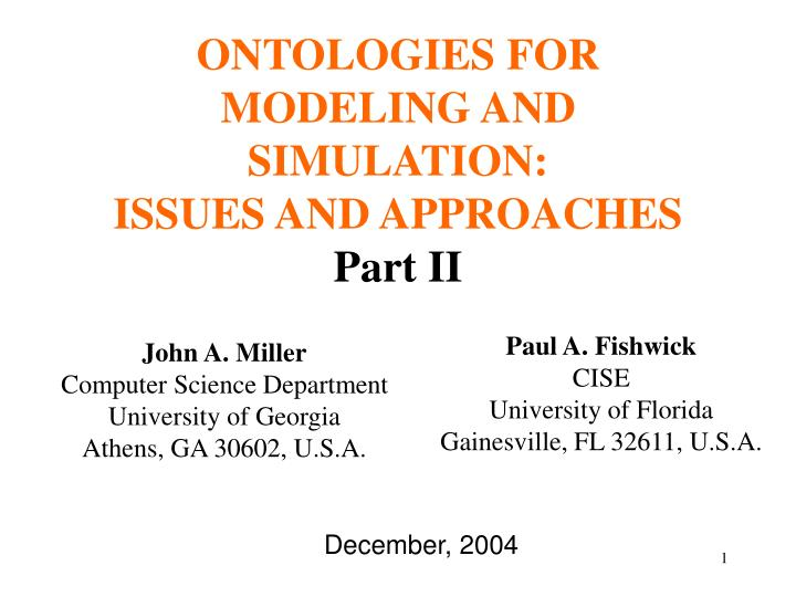 ONTOLOGIES FOR MODELING AND SIMULATION: