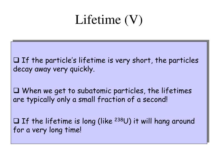 Lifetime (V)