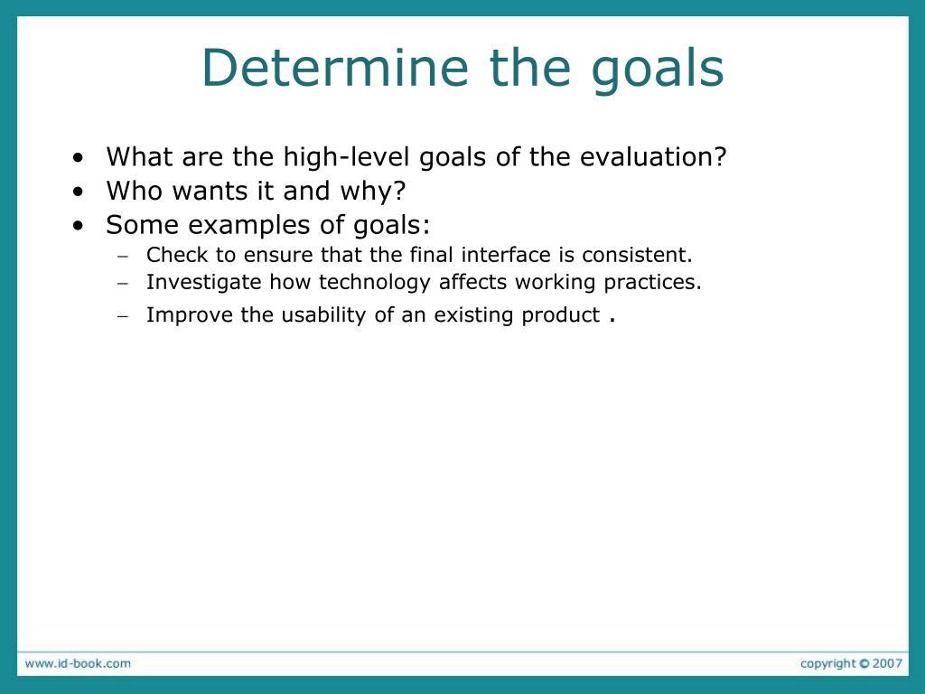 Determine the goals