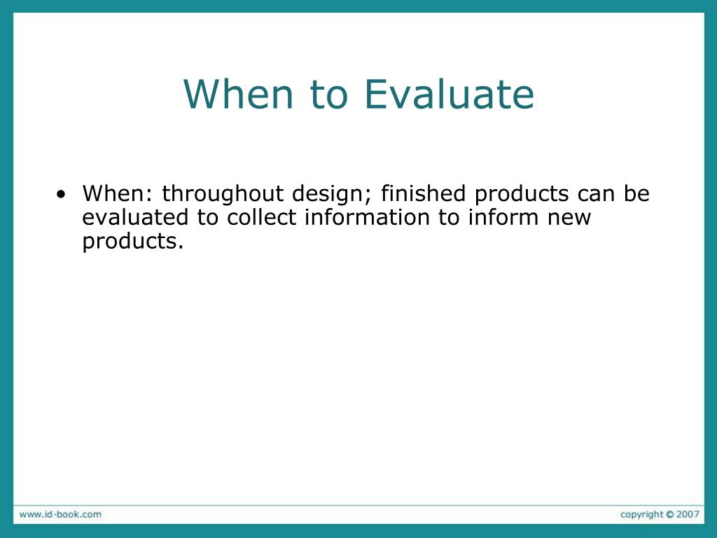 When to Evaluate