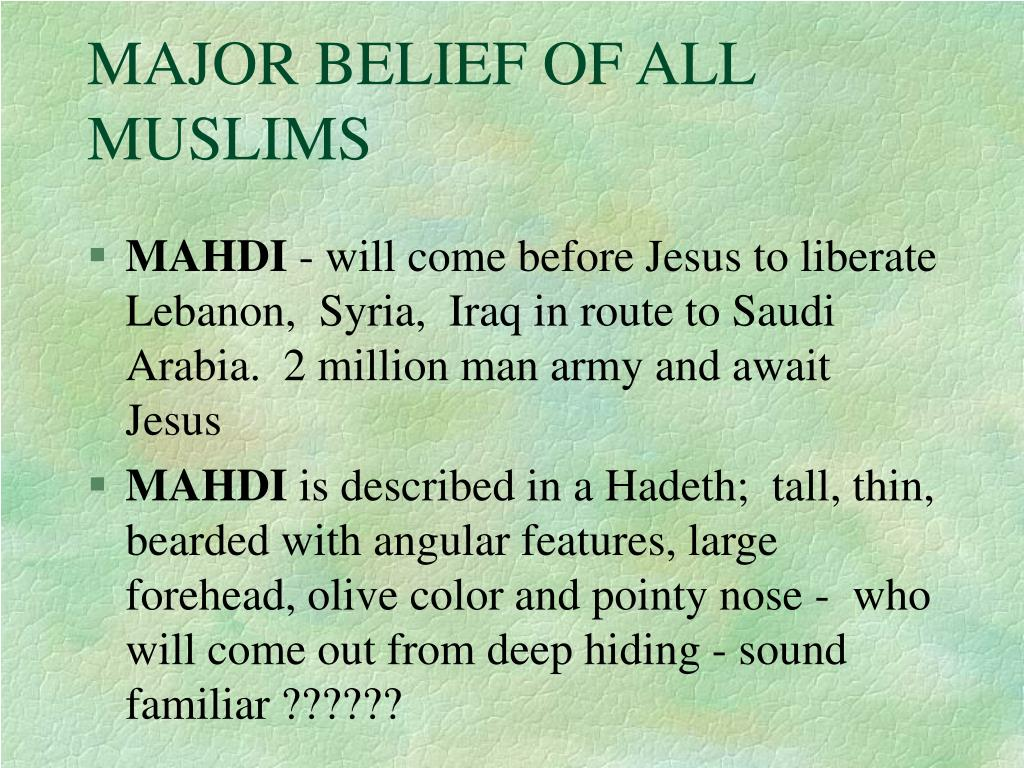MAJOR BELIEF OF ALL MUSLIMS