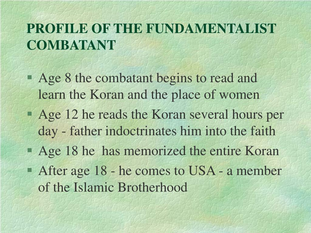 PROFILE OF THE FUNDAMENTALIST COMBATANT