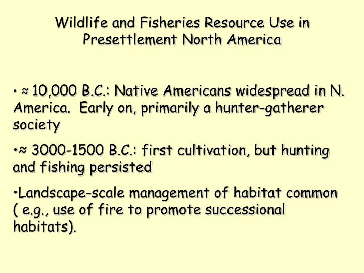 Wildlife and Fisheries Resource Use in Presettlement North America