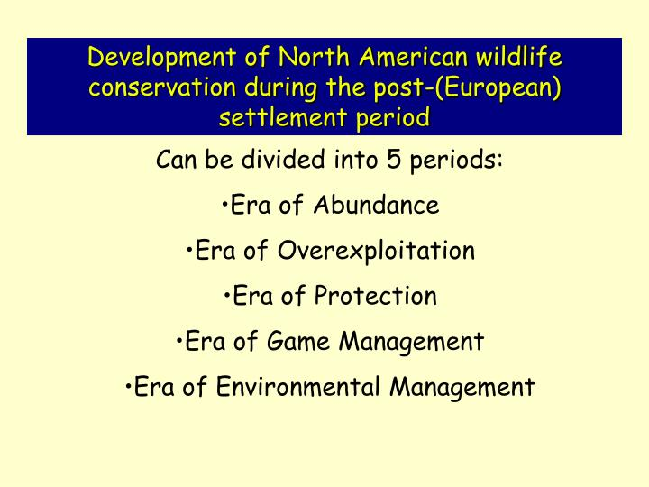 Development of North American wildlife conservation during the post-(European) settlement period