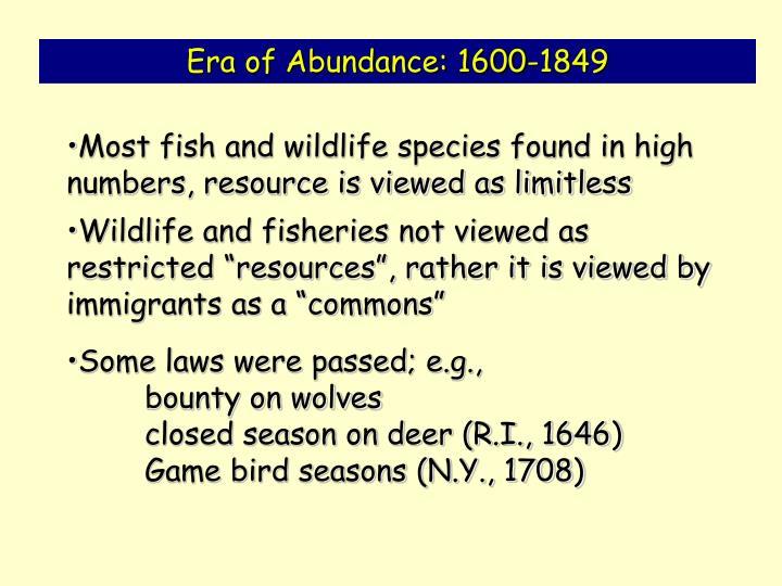 Era of Abundance: 1600-1849