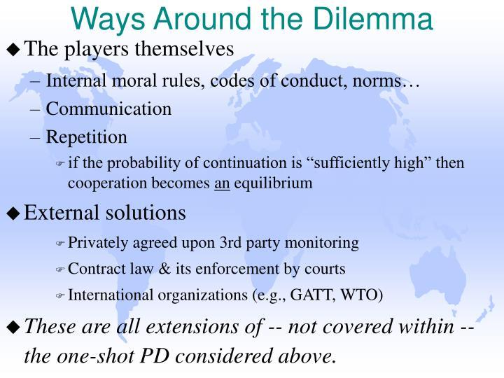 Ways Around the Dilemma
