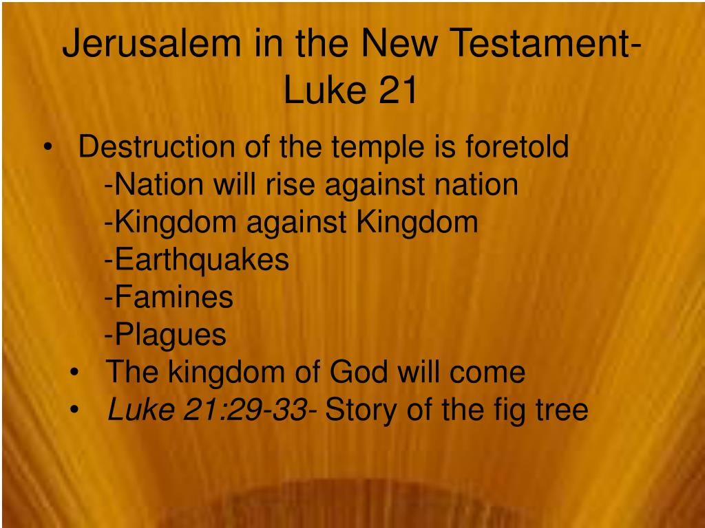 Jerusalem in the New Testament-Luke 21
