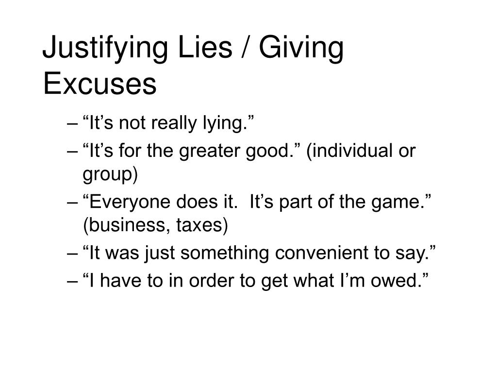 Justifying Lies / Giving Excuses