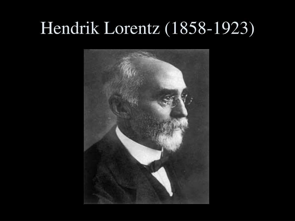 Hendrik Lorentz (1858-1923)