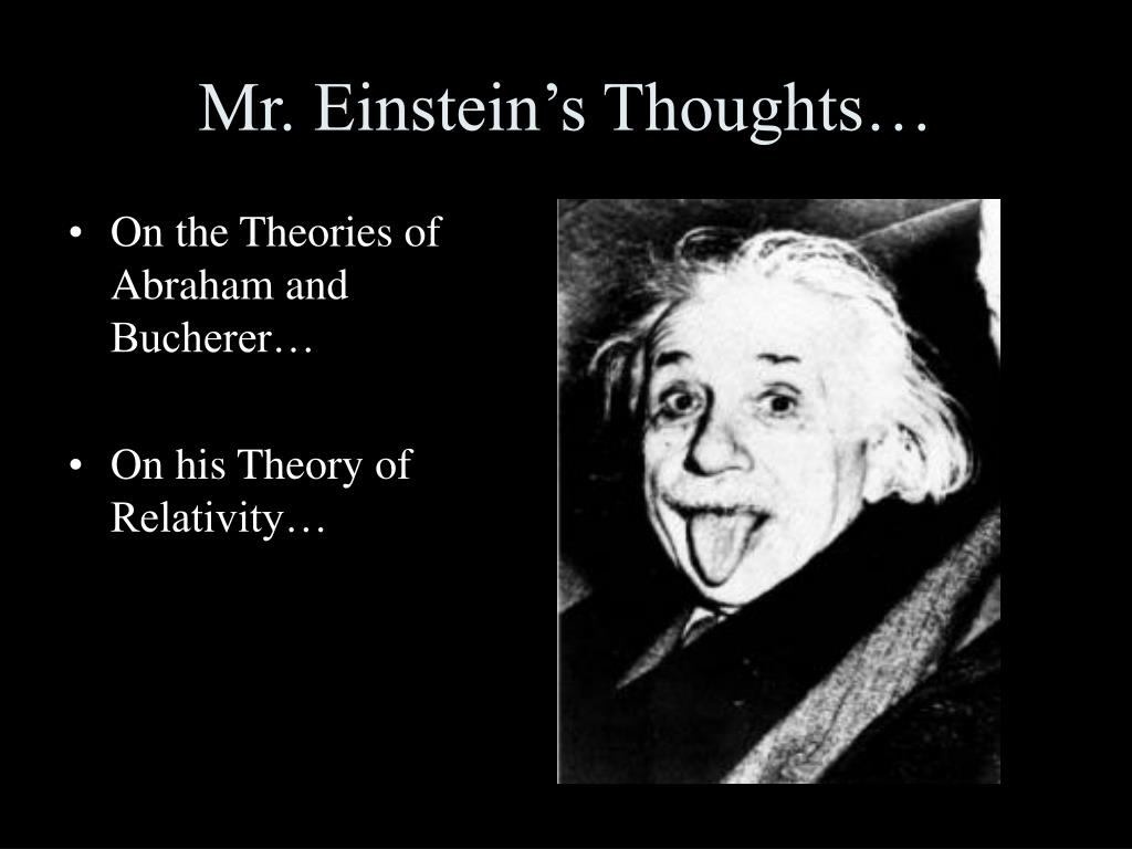 Mr. Einstein's Thoughts…
