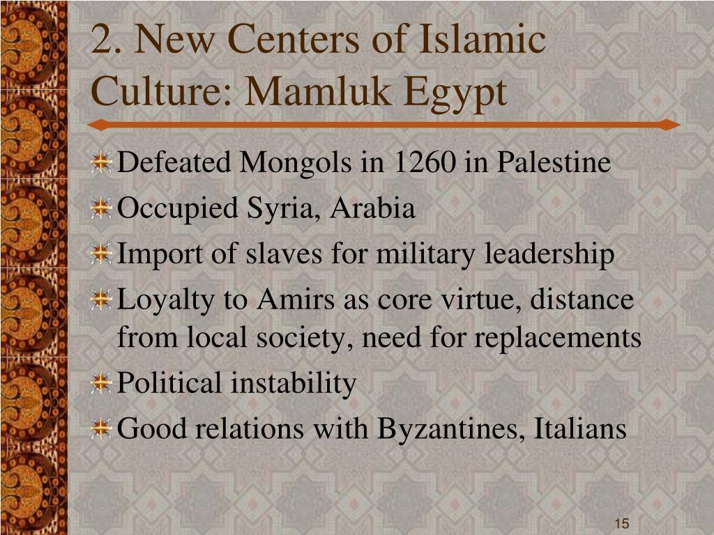 2. New Centers of Islamic Culture: Mamluk Egypt