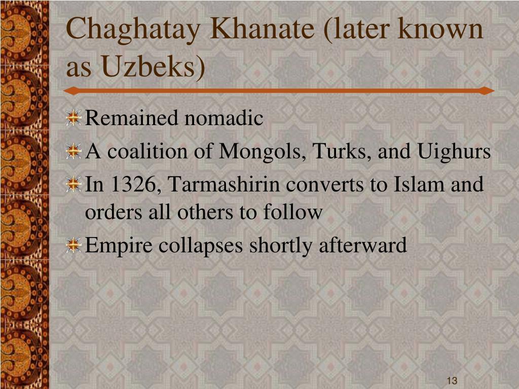 Chaghatay Khanate (later known as Uzbeks)