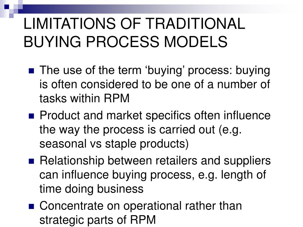 LIMITATIONS OF TRADITIONAL BUYING PROCESS MODELS