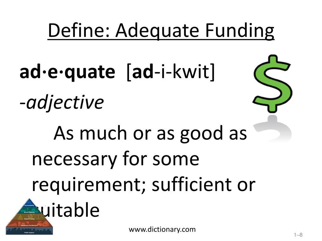 Define: Adequate Funding
