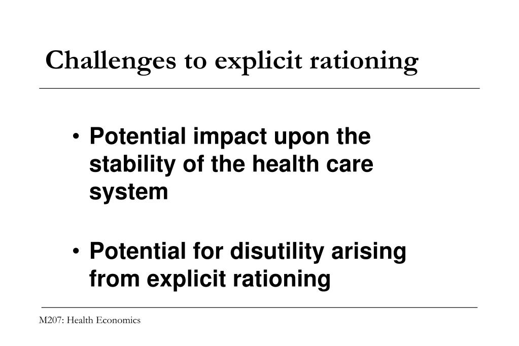 Challenges to explicit rationing