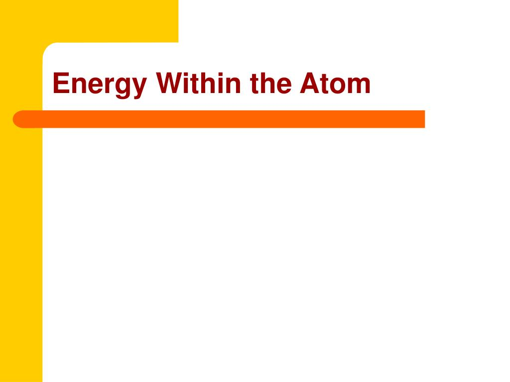 Energy Within the Atom