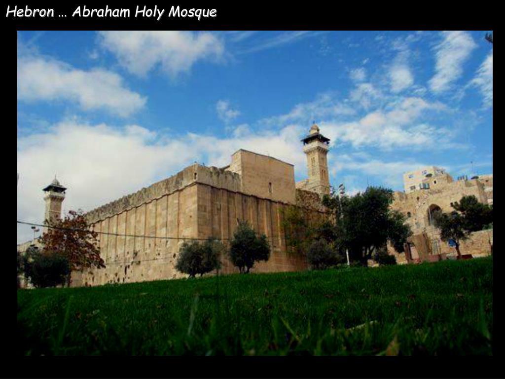 Hebron … Abraham Holy Mosque
