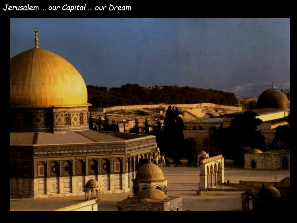 Jerusalem … our Capital … our Dream