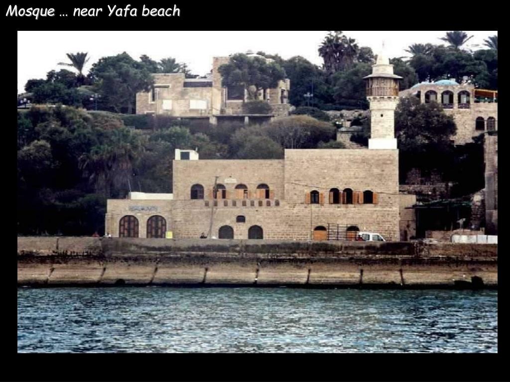 Mosque … near Yafa beach