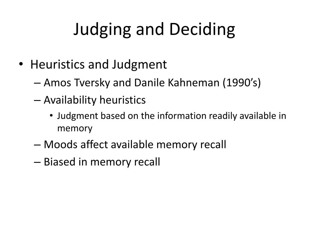 Judging and Deciding