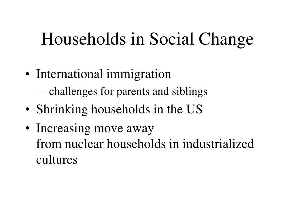 Households in Social Change