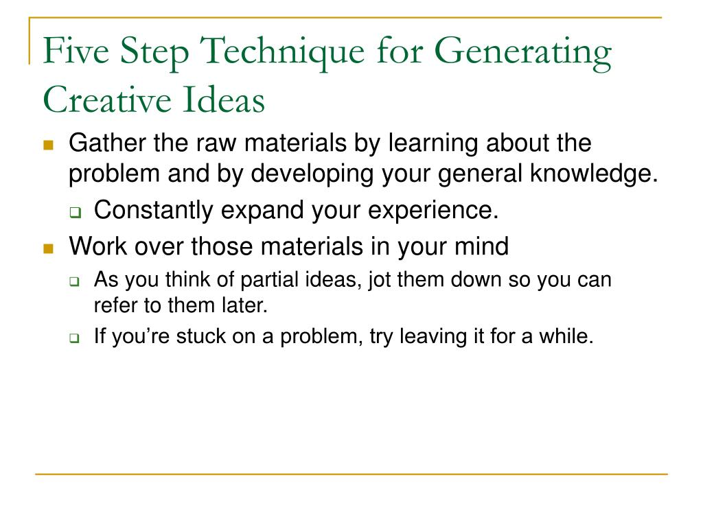 Five Step Technique for Generating Creative Ideas