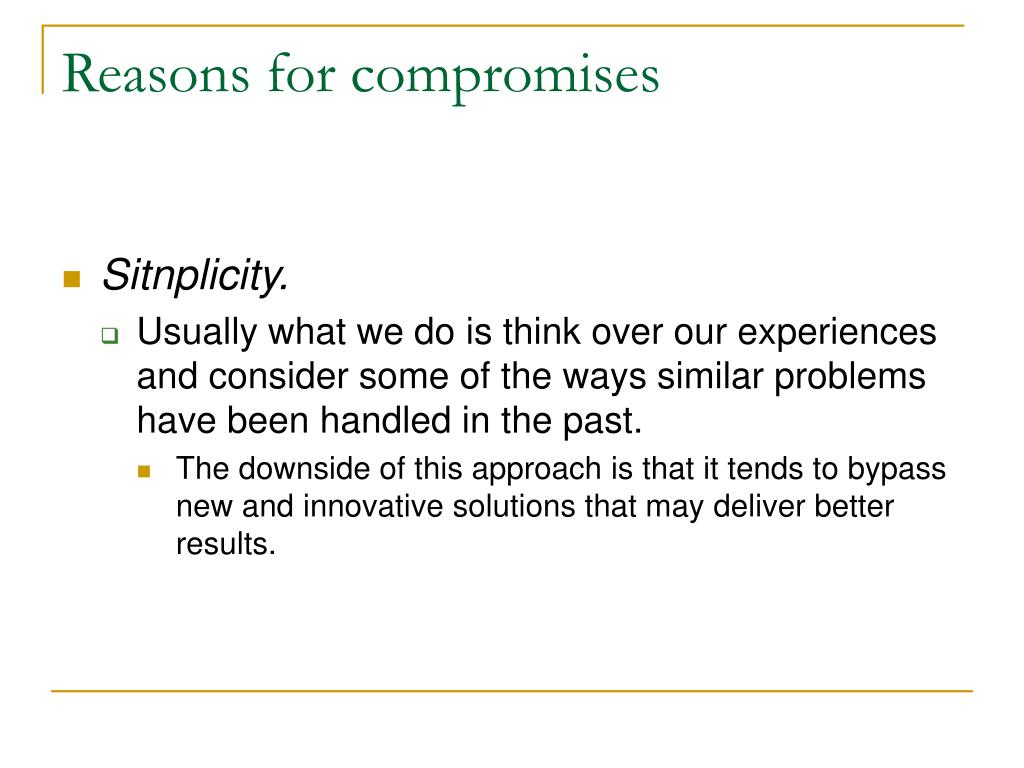 Reasons for compromises
