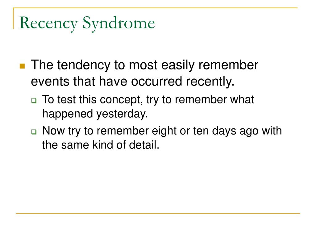 Recency Syndrome
