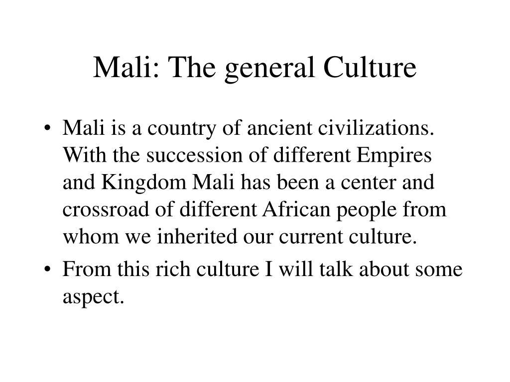 Mali:The general Culture
