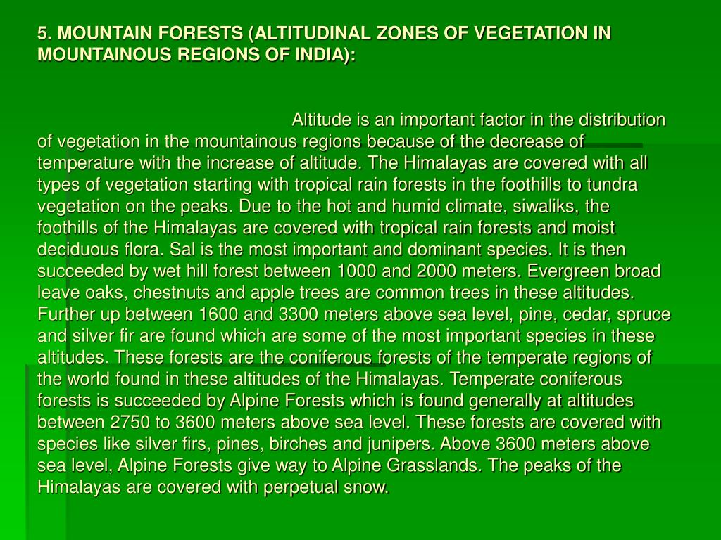 5. MOUNTAIN FORESTS (ALTITUDINAL ZONES OF VEGETATION IN MOUNTAINOUS REGIONS OF INDIA):