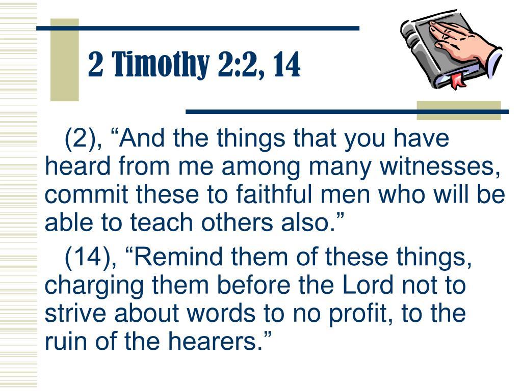 2 Timothy 2:2, 14