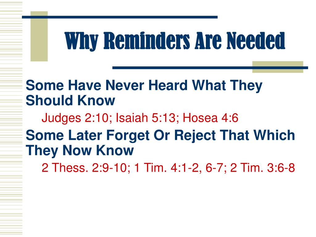 Why Reminders Are Needed