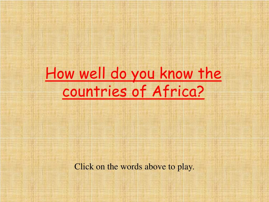 How well do you know the countries of Africa?