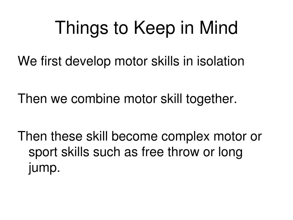 Things to Keep in Mind