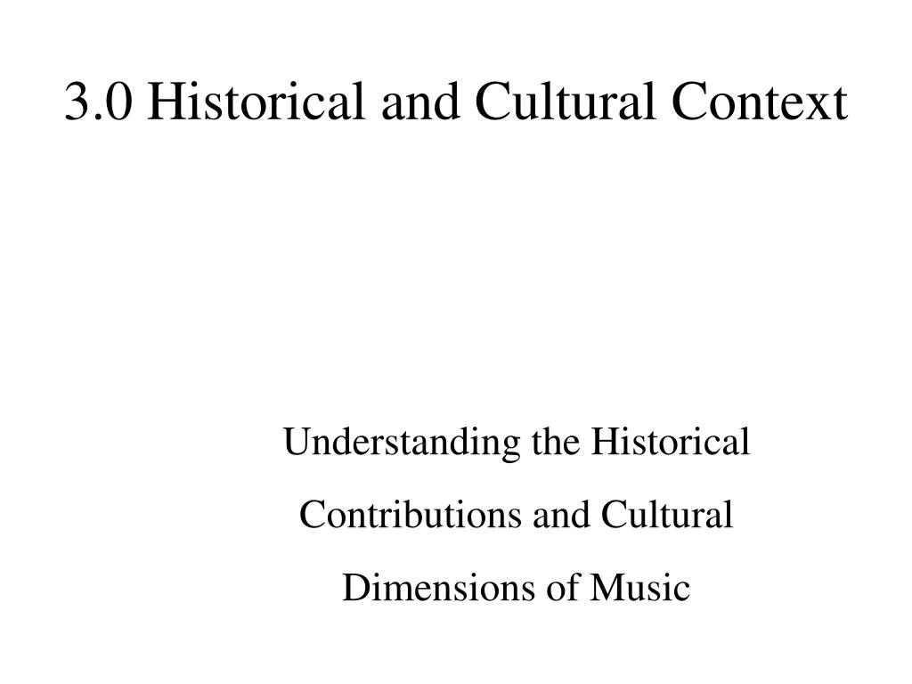 3.0 Historical and Cultural Context