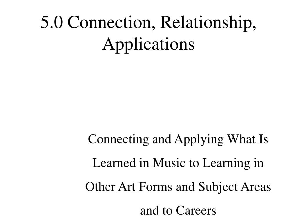 5.0 Connection, Relationship, Applications